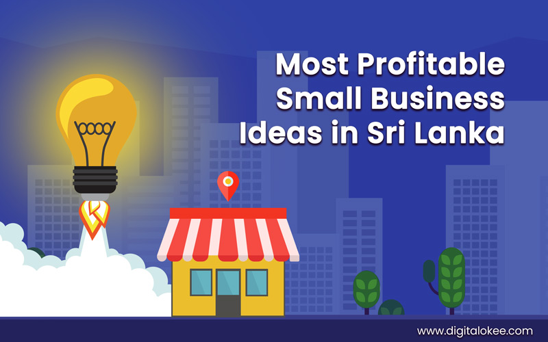 30 Most Profitable Small Business Ideas in Sri Lanka for 2021